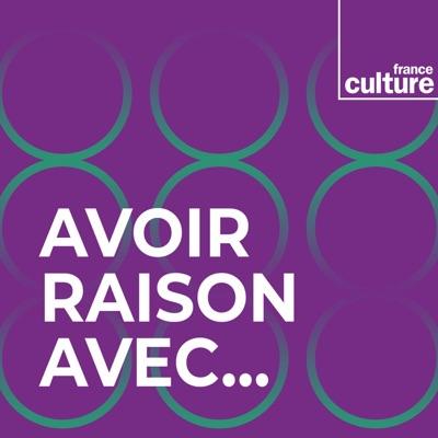 Avoir raison avec...:France Culture