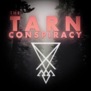 The TARN Conspiracy