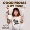 Good Moms Cry Too artwork