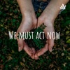 We must act now artwork