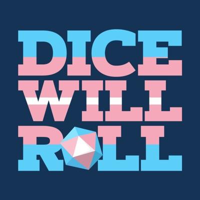 Dice Will Roll