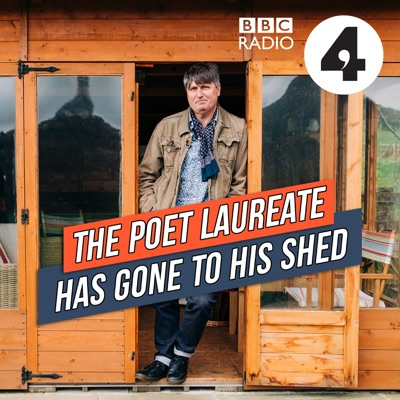 The Poet Laureate Has Gone to His Shed:BBC Radio 4