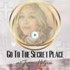 Go To The Secret Place With Evangelist Jessica Holguin artwork