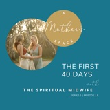 The First Forty Days with The Spiritual Midwife