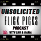 Unsolicited Flick Picks