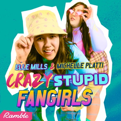 Crazy Stupid Fangirls:Elle Mills and Ramble