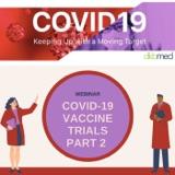 6/23/2021 - COVID-19 Vaccine Trials Part 2