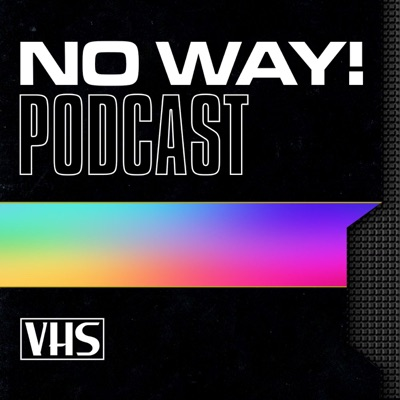No Way! Podcast