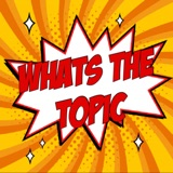 Whats The Topic Ep 37 - Loki Episode 1