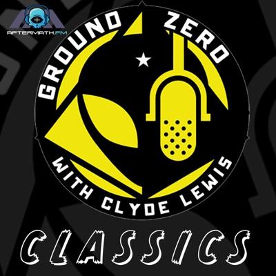 Ground Zero Classics with Clyde Lewis