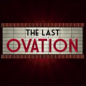 The Last Ovation Podcast