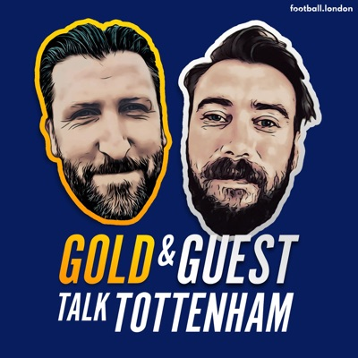 Gold and Guest talk Tottenham:Reach Podcasts
