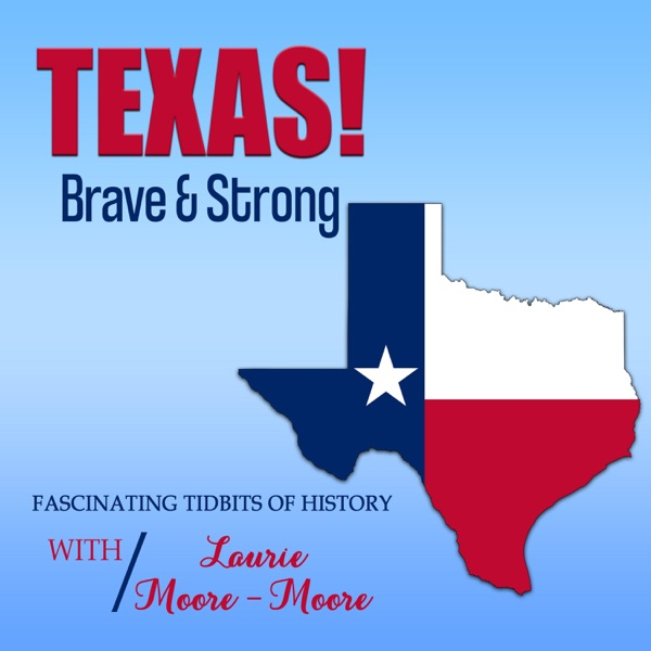 Texas Brave and Strong Podcast Artwork
