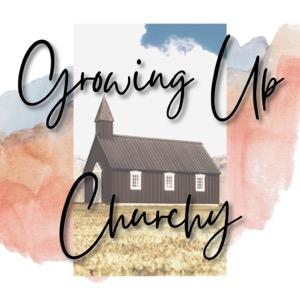 Growing Up Churchy