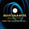 Sci-Fi Talk Byte Season Two artwork