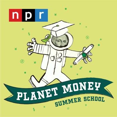 Planet Money Summer School:NPR