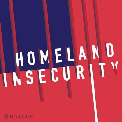 Homeland Insecurity:RAICES