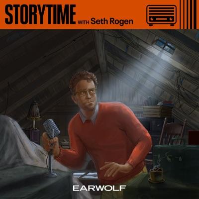 Storytime with Seth Rogen:Earwolf & Seth Rogen