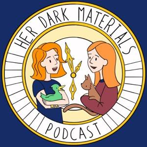 Her Dark Materials | A His Dark Materials Podcast