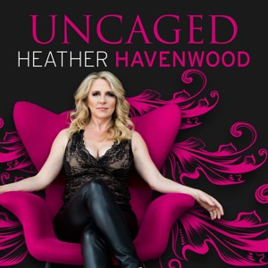 The UnCaged™ Entrepreneur Heather Havenwood