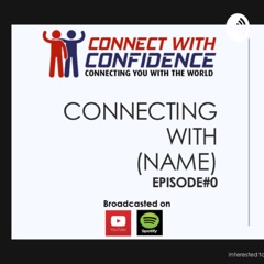 Connect with Confidence - Sam Lee