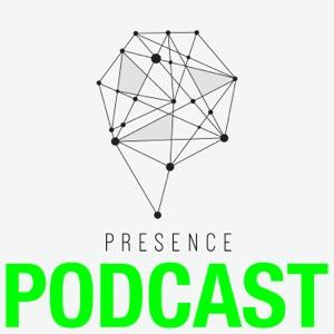 The Presence Podcast