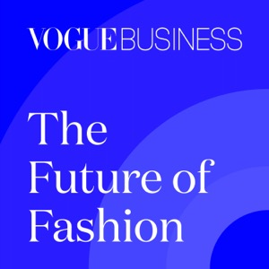 The Future of Fashion by Vogue Business