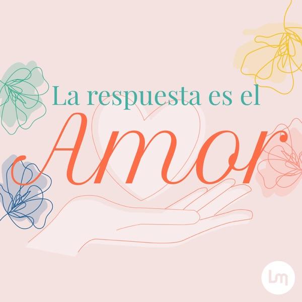 La Respuesta es el Amor