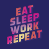 Eat Sleep Work Repeat - Bruce Daisley