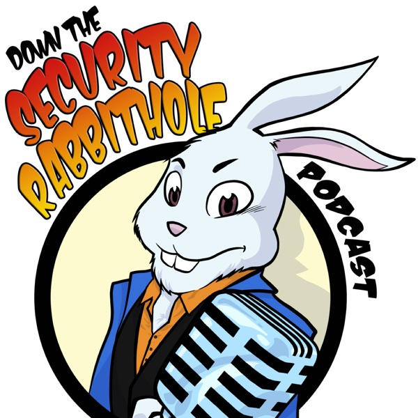 Down the Security Rabbithole Podcast podcast show image