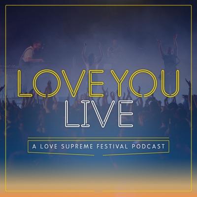 Love You Live:Love Supreme Festival & Entale Studios