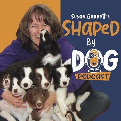 Shaped by Dog with Susan Garrett:Susan Garrett