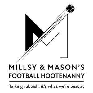 Millsy and Mason's Football Hootenanny