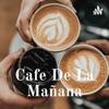 Cafe De La Mañana