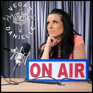 Vegan Danielle Podcast