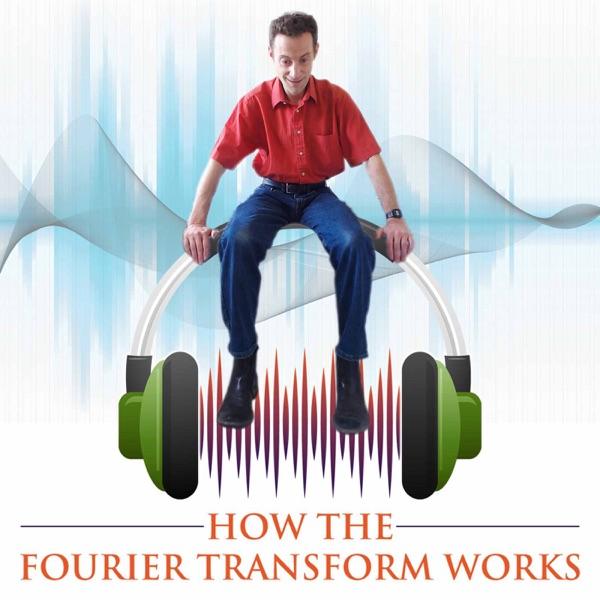 How the Fourier Transform Works Artwork