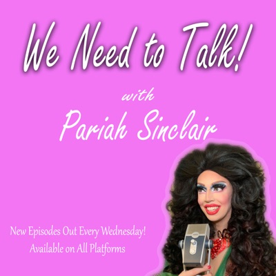 We Need to Talk with Pariah Sinclair