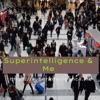 Superintelligence & Me artwork