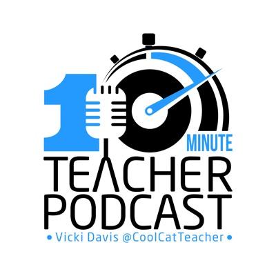 10 Minute Teacher Podcast:Vicki Davis
