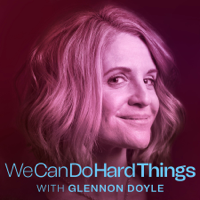 We Can Do Hard Things with Glennon Doyle thumnail