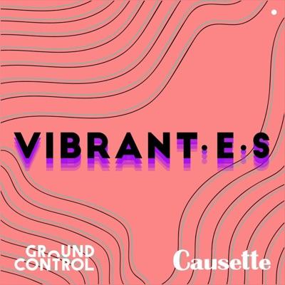 Vibrant·e·s:GroundControl Radio