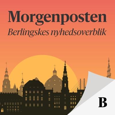 Morgenposten – Berlingskes nyhedsoverblik:Berlingske