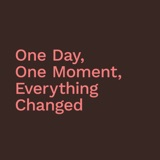 'One Day, One Moment, Everything Changed' / Neville Garland