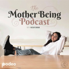 The Mother Being Podcast