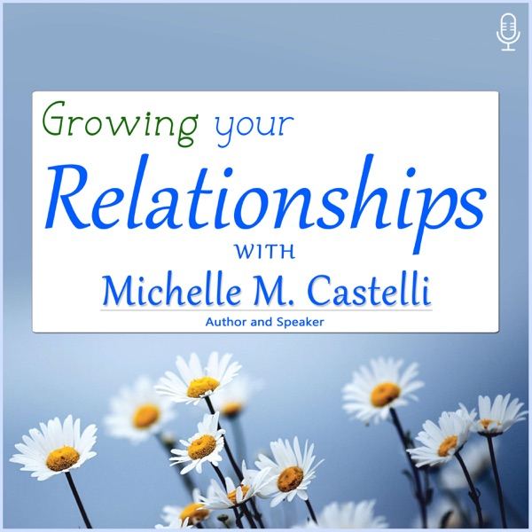 Growing Your Relationships with Michelle M. Castelli Artwork