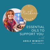 Essential Oils to Support You with Adele Wimsett