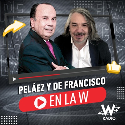 Peláez y De Francisco en La W:Caracol Podcast
