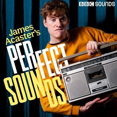 James Acaster's Perfect Sounds:BBC Radio