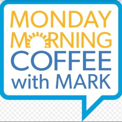 Monday Morning Coffee with Mark