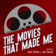 The Movies That Made Me